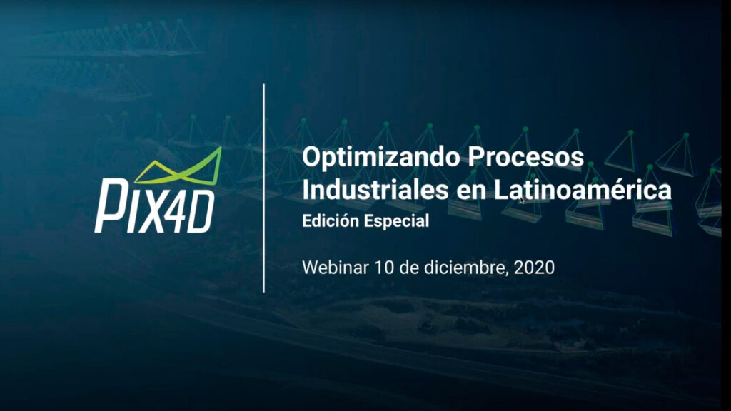 Pix4D – Webinar – Optimizing Industrial Processes in Latin America